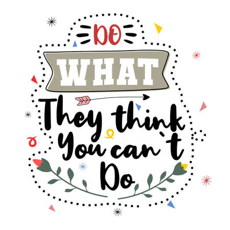 Do what they think you can not do  イラスト・ベクター素材