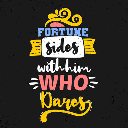 Fortune sides with him who dares