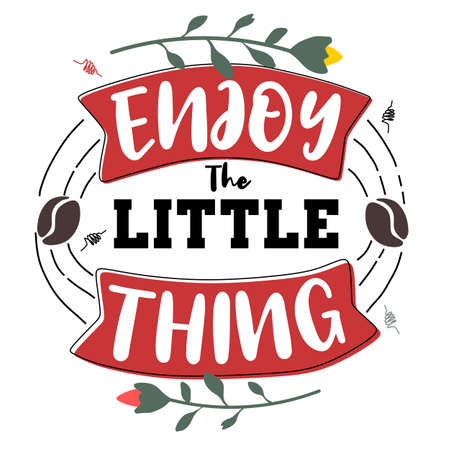 Enjoy the little thing