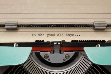 the old days: Vintage Typewriter With Phrase In the good old days... Typed in Line Paper