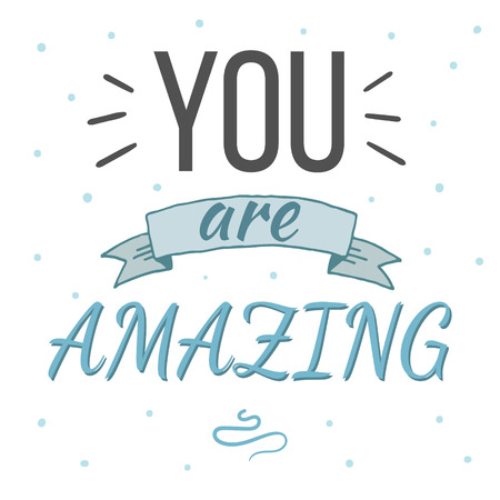 amazing: You are amazing typography poster. Inspirational and romantic quote