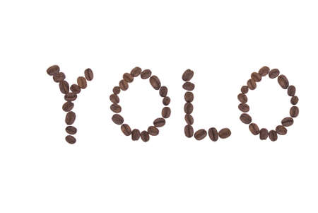 slang: YOLO, You Only Live Once spelled out with coffee beans