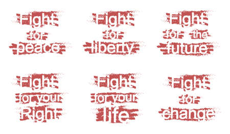 Fight for peace, Fight for liberty, Fight for the future, Fight for your right, Fight for your life, Fight for change, grunge scratched paint graffiti signs isolated on white Vector