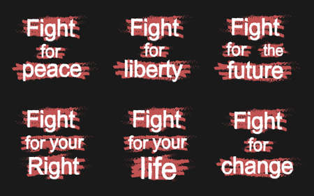 fight: Fight for peace, Fight for liberty, Fight for the future, Fight for your right, Fight for your life, Fight for change, grunge, scratched paint, graffiti signs isolated on black