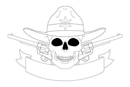 Wild west sheriff emblem. Skull in hat, pistols, text ribbon. Vector clip art contour lines illustration isolated on white Vector