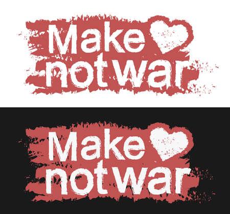 hacer el amor: Haz el amor y no la guerra. Impresi�n pintada con el coraz�n. Color rojo, Vector de im�genes predise�adas aislado en el fondo blanco y negro