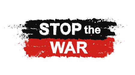 protest sign: Stop the war ,grunge, protest, graffiti paint sign. Vector Illustration