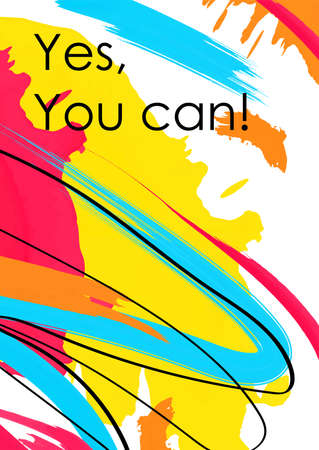 Yes you can message creative banner template. Motivational phrase to support friend. Empowering slogan on vivid multicolored background.Inspiring postcard, poster with brush strokes backdrop