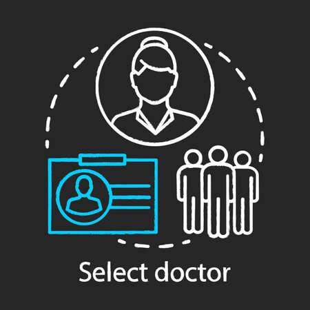 Select doctor chalk icon. Medical staff. Healthcare and medicine. Find specialist. General practitioner, therapist, surgeon. Nurse. Isolated vector chalkboard illustration Ilustração