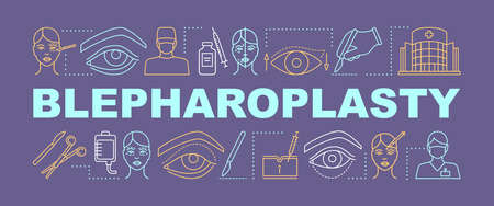 Blepharoplasty word concepts banner. Eyelid surgery. Eyelid surgical repair. Presentation, website. Isolated lettering typography idea with linear icons. Vector outline illustration