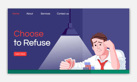 Choose to refuse landing page vector template. Gambling game addiction treatment website interface idea with flat illustrations. Casino obsession homepage layout. Web banner, webpage cartoon concept