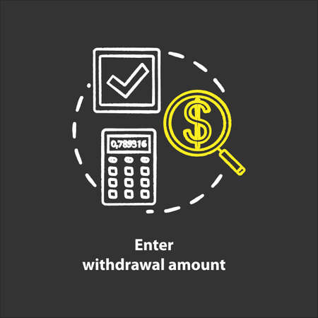 Enter withdrawal amount chalk concept icon. ATM transaction idea. Money access. Bank account operation. Action request. Banking. Vector isolated chalkboard illustration