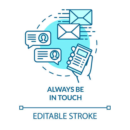 Always be in touch concept icon. Online chat. Messaging with friends. Communication, support service idea thin line illustration. Vector isolated outline RGB color drawing. Editable stroke
