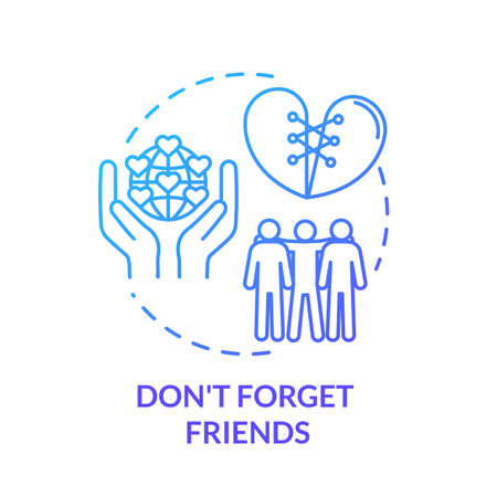 Dont forget friends concept icon. Friendship advices. Spending time with mates. Being loyal and reliable person idea thin line illustration. Vector isolated outline RGB color drawing