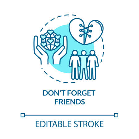 Dont forget friends concept icon. Friendship tips. Spending time with mates. Being loyal and reliable idea thin line illustration. Vector isolated outline RGB color drawing. Editable stroke