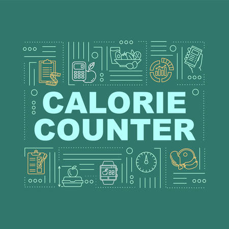 Calorie counting word concepts banner. Dietary nutrition, weight control. Infographics with linear icons on turquoise background. Isolated typography. Vector outline RGB color illustration