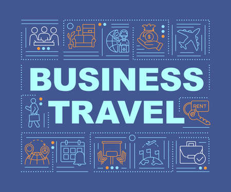 Business travel word concepts banner. Business trip management for company employees. Infographics with linear icons on blue background. Isolated typography. Vector outline RGB color illustration