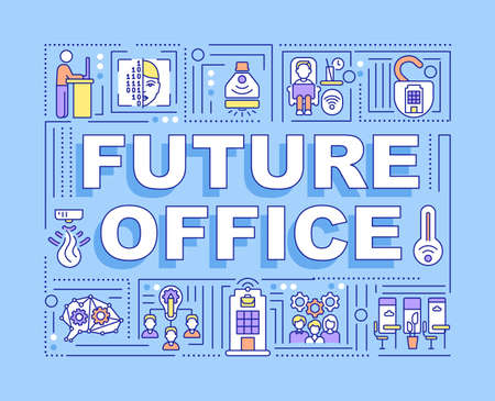 Future office word concepts banner. Improving space openness. Modern work environment. Infographics with linear icons on blue background. Isolated typography. Vector outline RGB color illustration