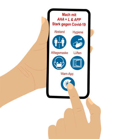 Hand holds cellphone with AHA   L & APP rule. The finger of a second hand presses a symbol. Text in German: Join in, Strong against Covid-19, distance, hygiene, everyday mask, ventilation, warning app.Vector file Illustration