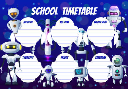 Cartoon robots, kids education timetable schedule, vector school weekly planner. Timetable schedule with robots, chatbot droids, cartoon space aliens and robotic cyborg humanoids, week plan
