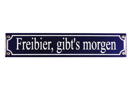Freibier gibts morgen German Enamel Street Sign