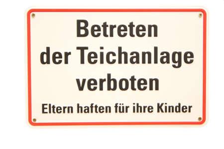 Betreten der Teichanlage verboten German sign