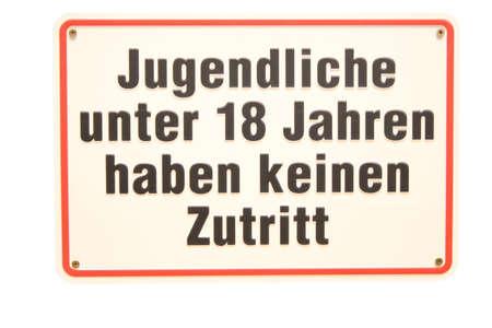 Jugendliche unter 18 Jahren haben keinen Zutritt German sign Stock Photo - 16949513