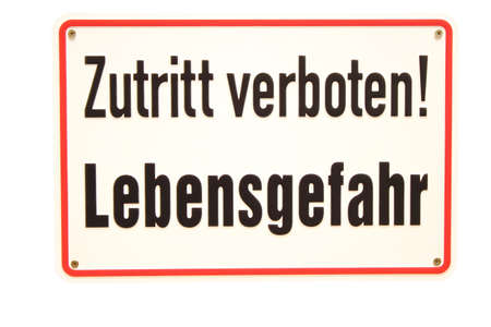 Zutritt verboten Lebensgefahr German sign Stock Photo - 16949509