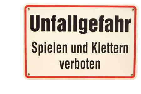 Unfallgefahr spielen und klettern verboten German sign Stock Photo - 16949514