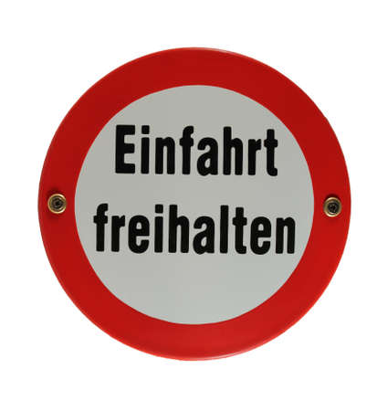 Round German enamel sign Einfahrt freihalten Stock Photo - 16952957