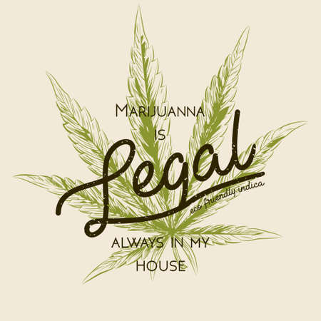 legalization: Legal marijuana, weed cannabis green leaf retro logo, T- shirt design. Indica label. Medecine plant legalization product square poster label. Marijuanna is always legal in my house text hand lettering