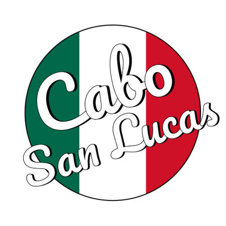 Round button Icon of national flag of Mexico with green, white and red colors and inscription of city name Cabo San Lucas for banner, t-shirt print. Stock Vector - 127037788