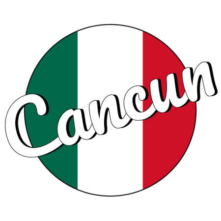 Round button Icon of national flag of Mexico with green, white and red colors and inscription of city name Cancun in modern style. Illustration