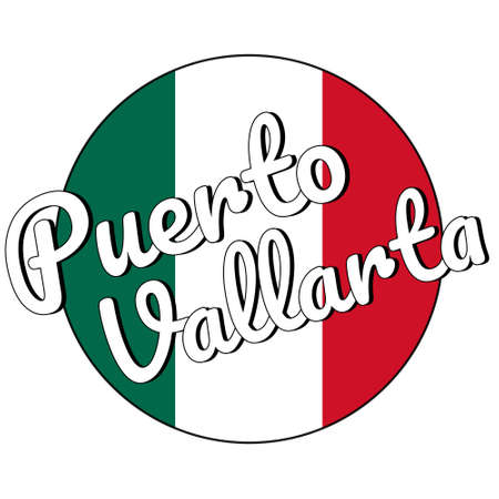 Round button Icon of national flag of Mexico with green, white and red colors and inscription of city name Puerto Vallarta