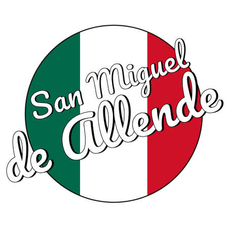 Round button Icon of national flag of Mexico with green, white and red colors and inscription of city name San Miguel de Allende Illustration