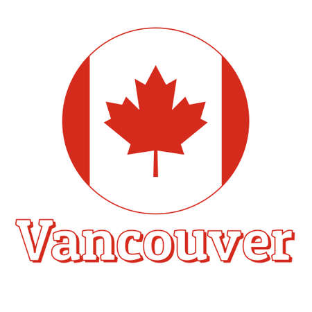 Round button Icon of national flag of Canada with red maple leaf on the white background and lettering of city name Vancouver. Illustration