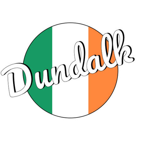 Round button Icon of national flag of Ireland with green, white and orange colors and inscription of city name Dundalk. Illustration