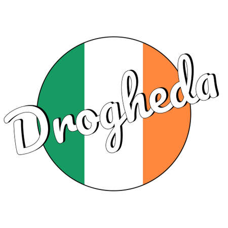 Round button Icon of national flag of Ireland with green, white and orange colors and inscription of city name Drogheda.