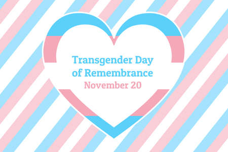 International Transgender Day of Remembrance, has been observed annually on November 20.