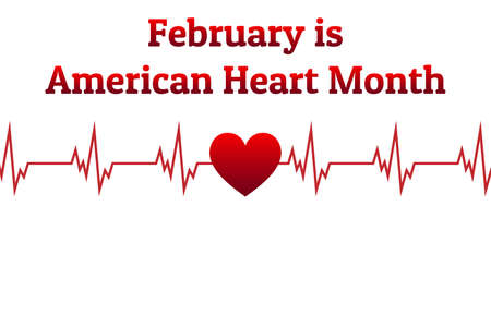 February is American Heart Month. Template for background, banner, card, poster with text inscription. Vector illustration.