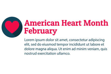 February is American Heart Month. Template for background, banner, card, poster with text inscription and copy space. Vector illustration.