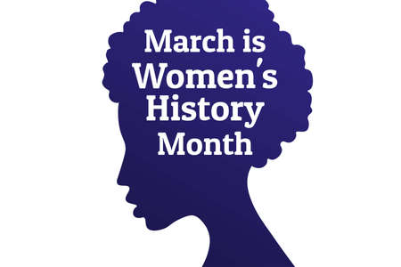 Concept of Womens History Month. Template for background, banner, card, poster with text inscription. Vector EPS10 illustration.
