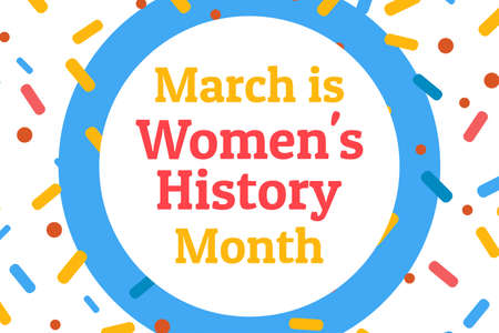 Concept of Womens History Month. Template for background, banner, card, poster with text inscription. Vector EPS10 illustration. .