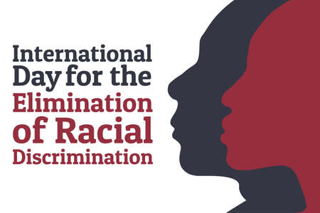The International Day for the Elimination of Racial Discrimination. 21 March. Holiday concept. Template for background, banner, card, poster with text inscription. Vector EPS10 illustration. . Ilustración de vector