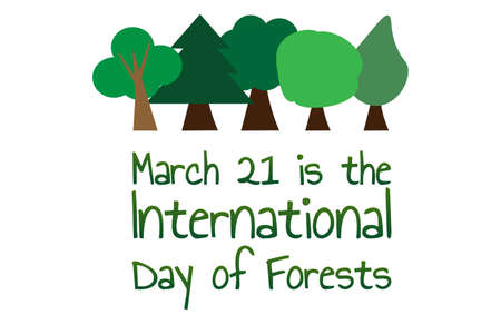 March 21 is the International Day of Forests. Holiday concept. Template for background, banner, card, poster with text inscription. Vector EPS10 illustration. Иллюстрация