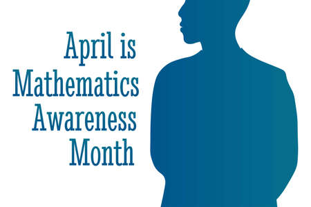 April is Mathematics and Statistics Awareness Month. Holiday concept. Template for background, banner, card, poster with text inscription. Vector EPS10 illustration. Vettoriali