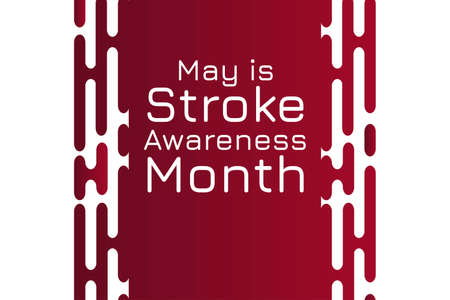 May is National Stroke Awareness Month. Holiday concept. Horizontal. Template for background, banner, card, poster with text inscription. Vector EPS10 illustration. . Vectores
