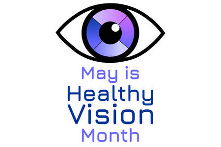 May is Healthy Vision Awareness Month. Holiday concept. Template for background, banner, card, poster with text inscription. Vector EPS10 illustration.