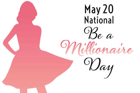 National Be a Millionaire Day. May 20. Holiday concept. Template for background, banner, card, poster with text inscription. Vector EPS10 illustration