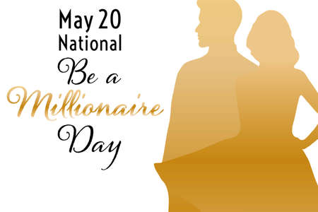 National Be a Millionaire Day. May 20. Holiday concept. Template for background, banner, card, poster with text inscription. Vector EPS10 illustration.